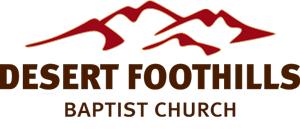 Desert Foothills Baptist Church